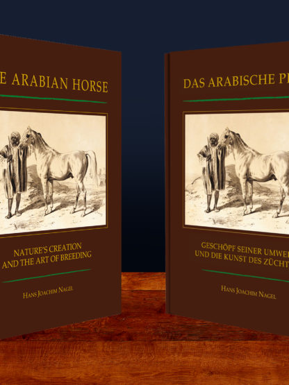The Arabian Horse – Nature's Creation and the Art of Breeding Hans Joachim Nagel